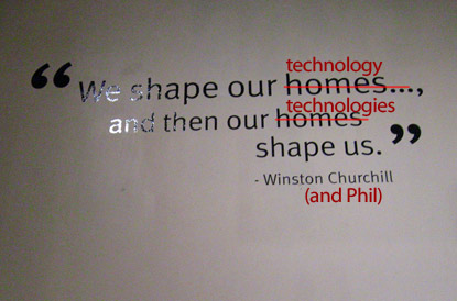 Modified quote: we shape technology and our technologies shape us